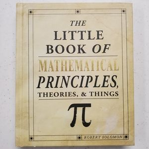 Mathematical Principles, Theories & Things
